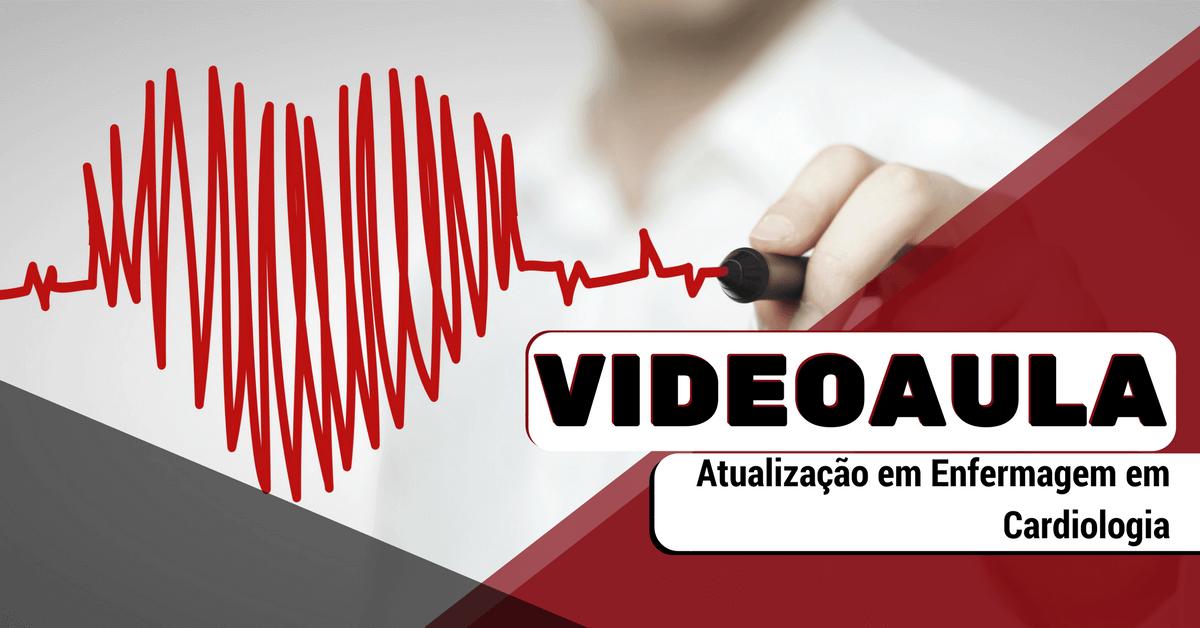 Videoaula Gratuita-Curso de Atualização em Enfermagem em Cardiologia